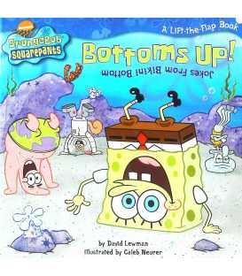 Bottoms Up! Jokes from Bikini Bottom (Spongebob Squarepants)