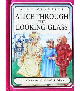 Alice Through the Looking Glass (Mini Classic)