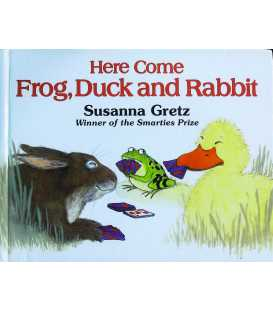 Here Come Frog Duck and Rabbit