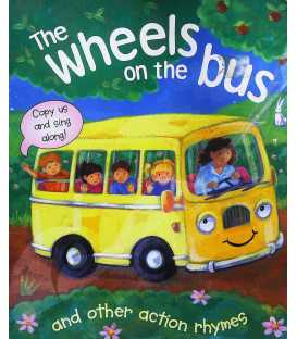 The Wheels on the Bus and Other Action Rhymes