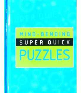 Mind-Bending Super Quick Puzzles