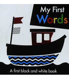 My First Words (A first Black and White Book)