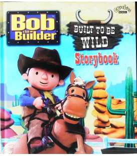 Built to Be Wild Storybook (Bob the Builder)