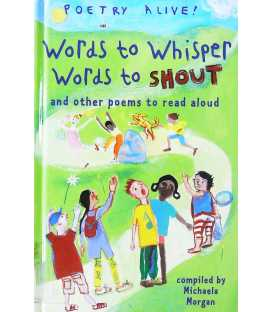 Words to Whisper, Words to Shout: ... And Other Poems to Read Aloud (Poetry Alive!)