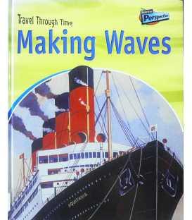 Travel Through Time: Making Waves