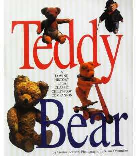 Teddy Bear - A Loving History of the Classic Childhood Companion