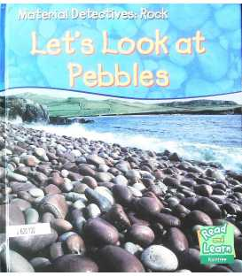 Lets Look at Pebbles (Read & Learn: Material Detectives)
