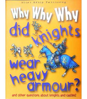 Why Why Why Did Knights Wear Heavy Armour?