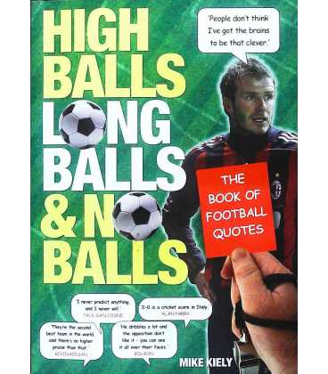 High Balls, Long Balls and No Balls