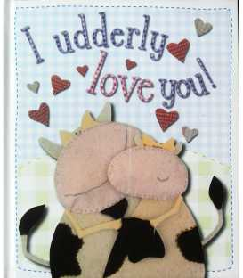 I Udderly Love You!