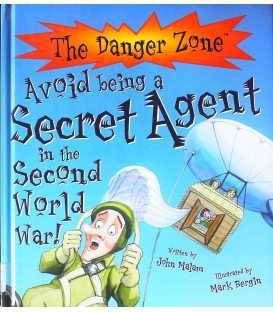 Avoid Being a Secret Agent in the Second World War! (The Danger Zone)