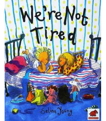 We're Not Tired