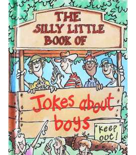The Silly Little Book of Jokes About Boys