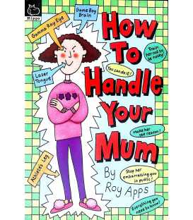 How to Handle Your Mum