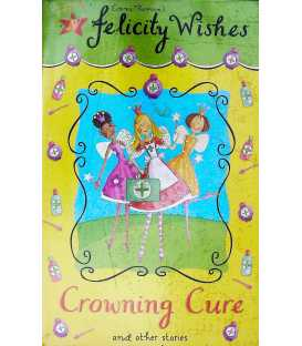 Crowning Cure: And Other Stories (Felicity Wishes)