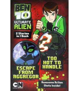 Escape from Aggregor (Ben 10 Ultimate Alien Storybooks)