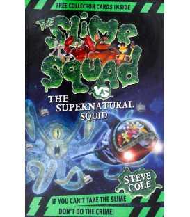 Slime Squad Vs The Supernatural Squid