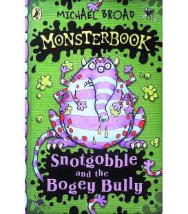 Snotgobble and the Bogey Bully (Monsterbook)
