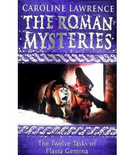 The Roman Mysteries: The Twelve Tasks of Flavia Gemina