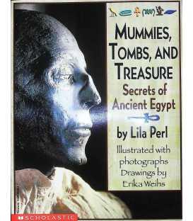 Mummies Tombs and Treasure Secrets of Ancient Egypt