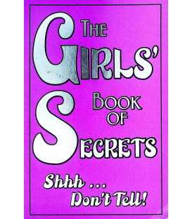 The Girls' Book of Secrets Shh ... Don't Tell!