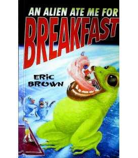 An Alien Ate Me For Breakfast