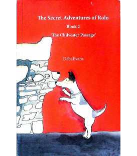 The Secret Adventures of Rolo: The Chilvester Passage