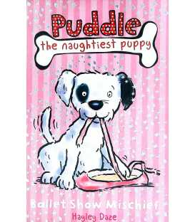 Puddle The Naughtiest Puppy: Ballet Show Mischief