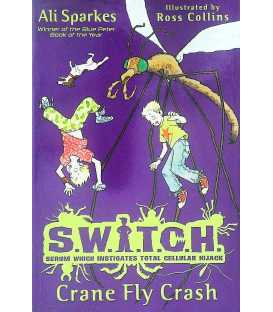 S.W.I.T.C.H: Crane Fly Crash