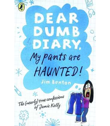 Dear Dumb Diary: My Pants are Haunted