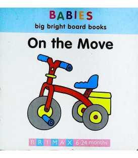 On the Move (Babies Big Bright Board Books)