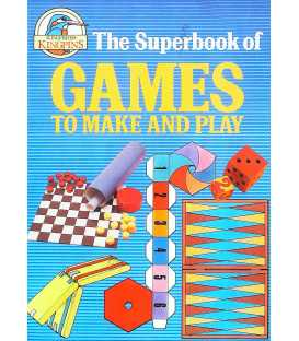 The Superbook of Games to Make and Play