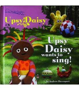 Upsy Daisy Wants to Sing
