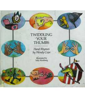 Twiddling Your Thumbs: Hand Rhymes by Wendy Cope