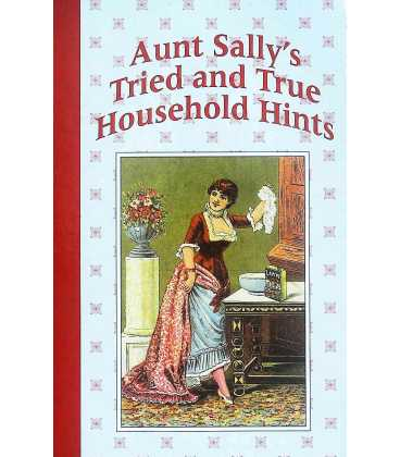 Aunt Sally's Tried and True Household Hints