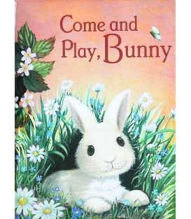Come and Play, Bunny