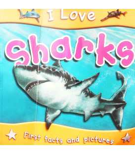 I Love Sharks (First Facts and Pictures)