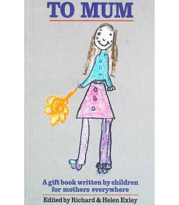 To Mom: A Gift Book Written By Children For Mothers Everywhere