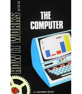 The Computer (How It Works)