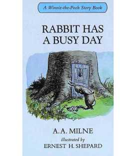 Rabbit Has A Busy Day (Winnie-The-Pooh Story Books)