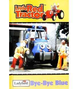 Bye-Bye Blue (Little Red Tractor)