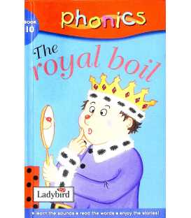The Royal Boil (Phonics: Book 10)