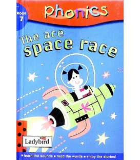 The Ace Space Race (Phonics: Book 7)