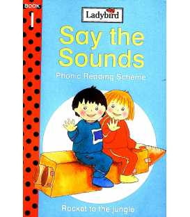Rocket to the Jungle (Say the Sounds Phonics Reading Scheme : Book 1)