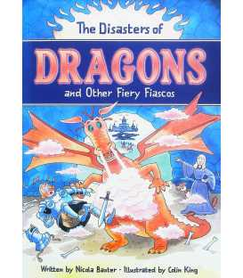 The Disasters of Dragons and Other Fiery Fiascos
