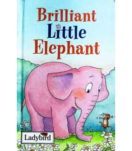 Brilliant Little Elephant (Little Stories)