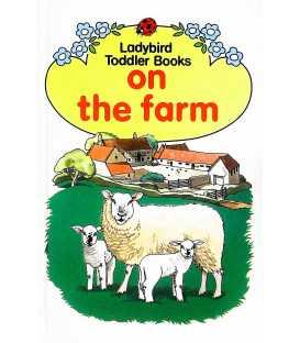 On the Farm (Toddler Books)