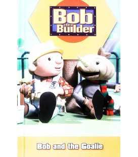 Bob and the Goalie (Bob the Builder)
