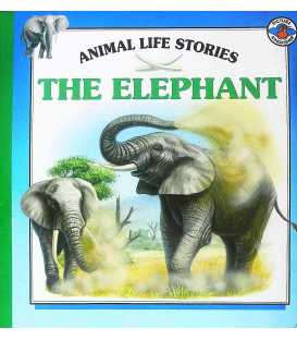 The Elephant (Animal Life Stories)
