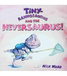 Tinyrannasaurus and the Neversaurus